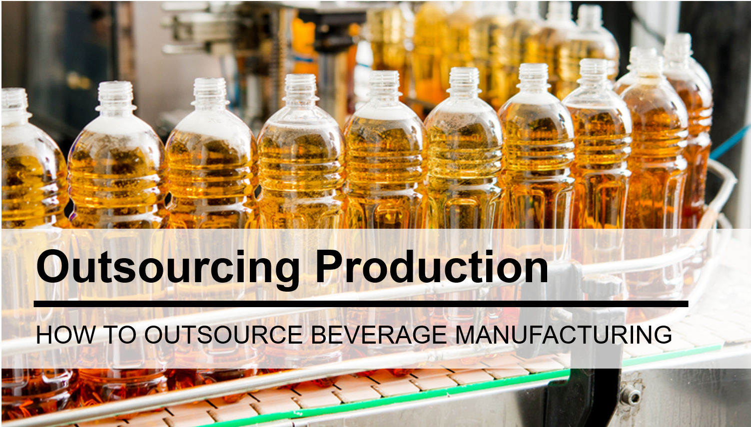Beverage Production & Manufacturing – How to outsource ?