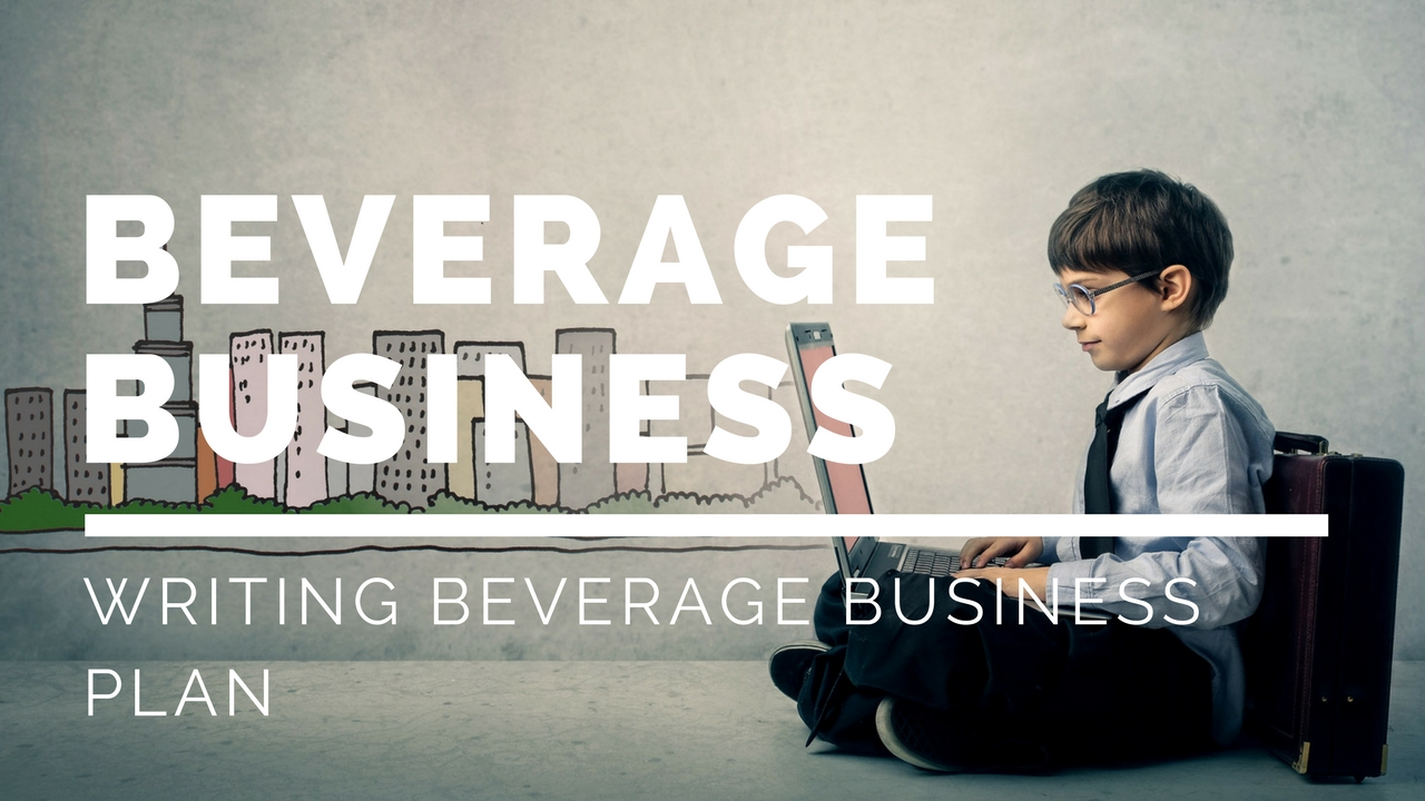 How to write beverage company business plan