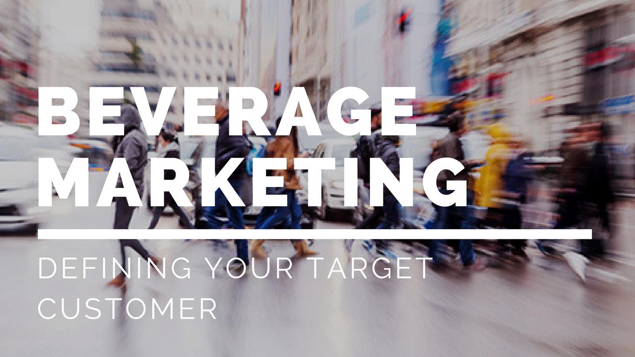beverage marketing defining customer
