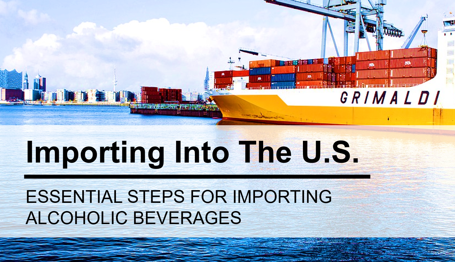 What you need to know about importing alcohol into the United States