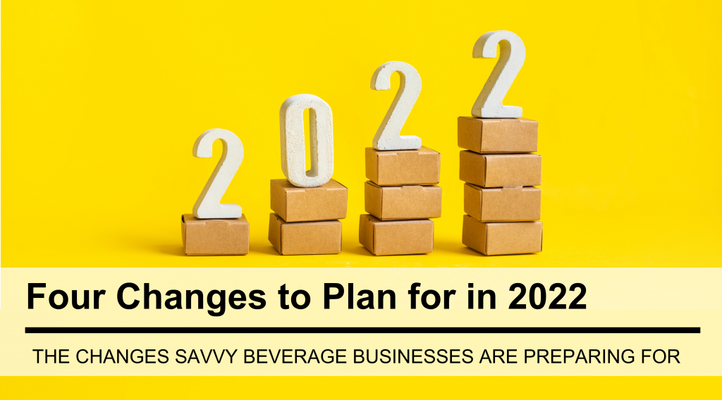 Four Critical Changes Beverage Startups Should Plan For in 2022