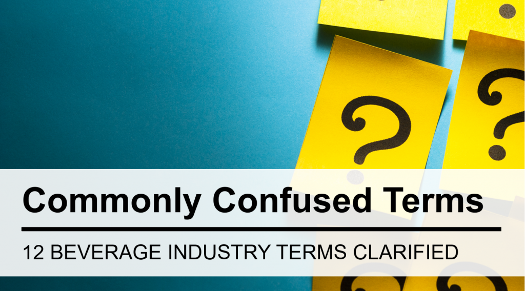 12 of the Most Commonly Confused Terms in the Beverage Industry