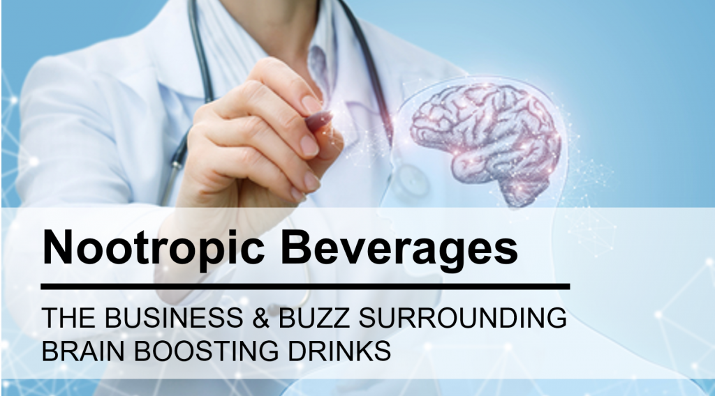 Can You Boost Your Brain with a Beverage? — The Business & Buzz Surrounding Nootropic Drinks
