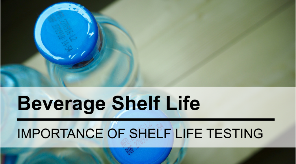 Does Your Beverage Need A Shelf Life Study?