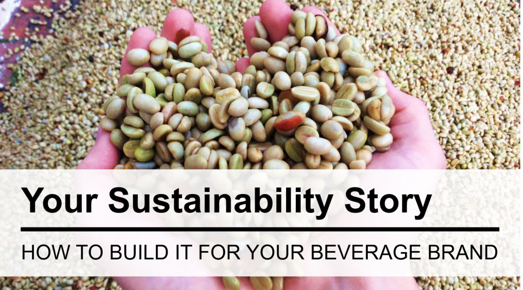 How To Build Your Beverage's Sustainability Story